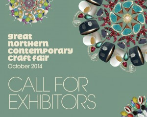 Call For applications: Great Northern Contemporary Craft Fair