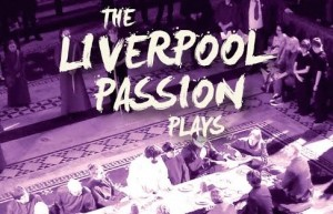 Liverpool Cathedral: Passion Plays