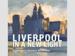 Liverpool In A New Light - Paintings by Dominic Burkhalter