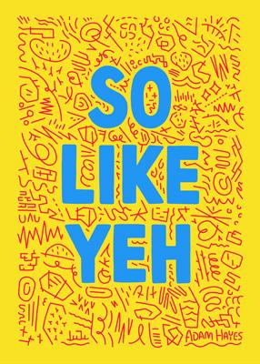 So Like Yeh © Adam Hayes