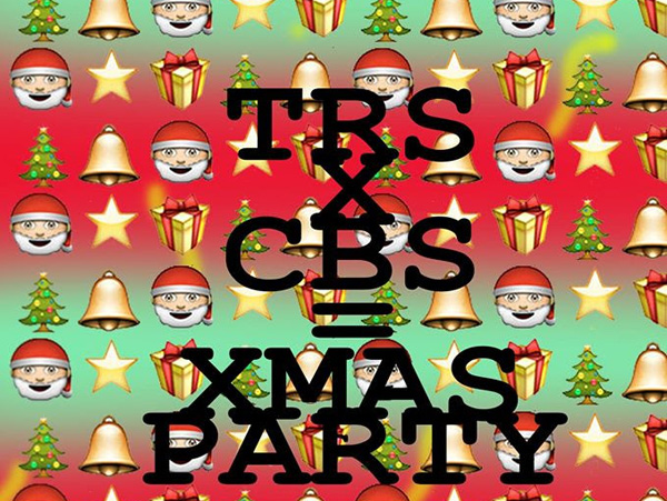 The Royal Standard: TRS x CBS = XMAS PARTY