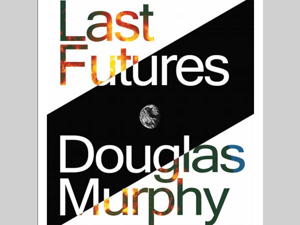 LJMU: Last Futures - Lecture by Douglas Murphy