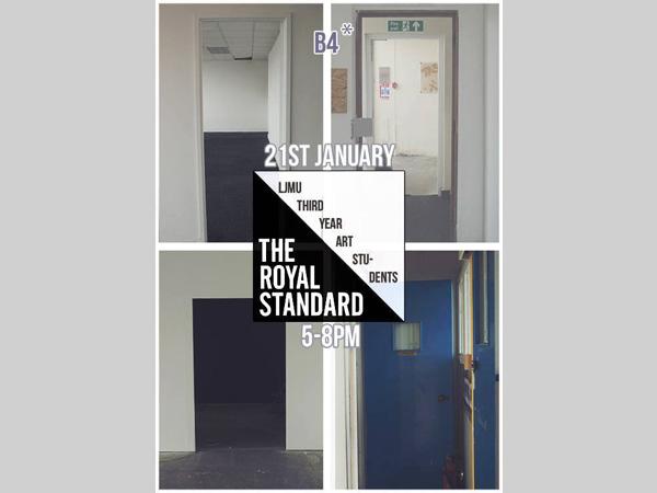The Royal Standard: B4* - LJMU 3rd Year Show