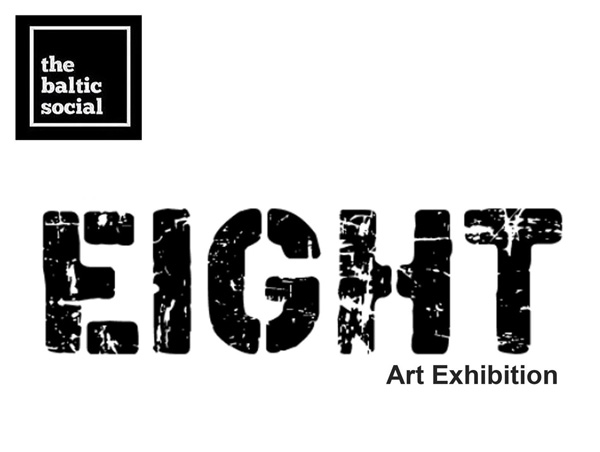 Baltic Social: 'Eight' Exhibition by LJMU Fine Art Students