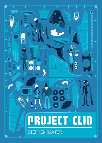 Book Cover for Stephen Baxter's Project Clio by Ilan Sheady