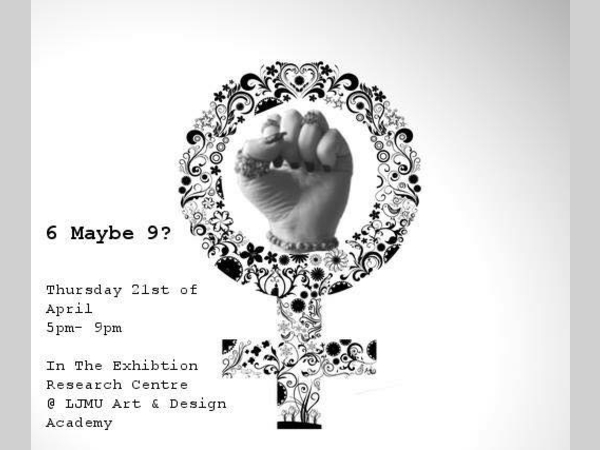 LJMU: 6 Maybe 9? - Student Exhibition