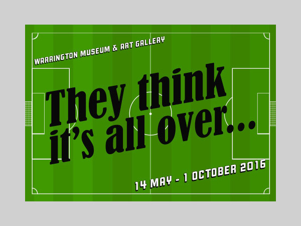 Warrington Museum: They Think It's All Over…