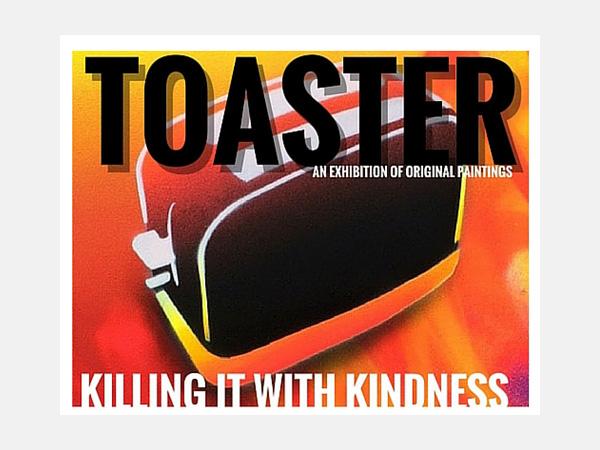 ZAP Graffiti: Toaster - Killing it with Kindness
