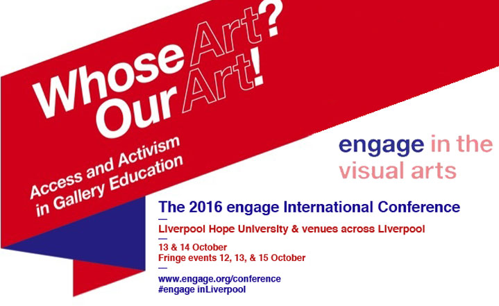 Liverpool Hope University: Whose Art? Our Art! engage International Conference