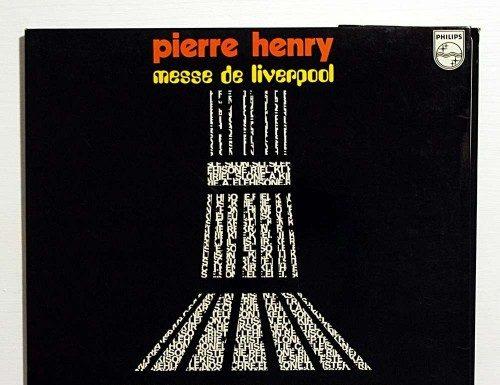 Pierre Henry, Messe de Liverpool