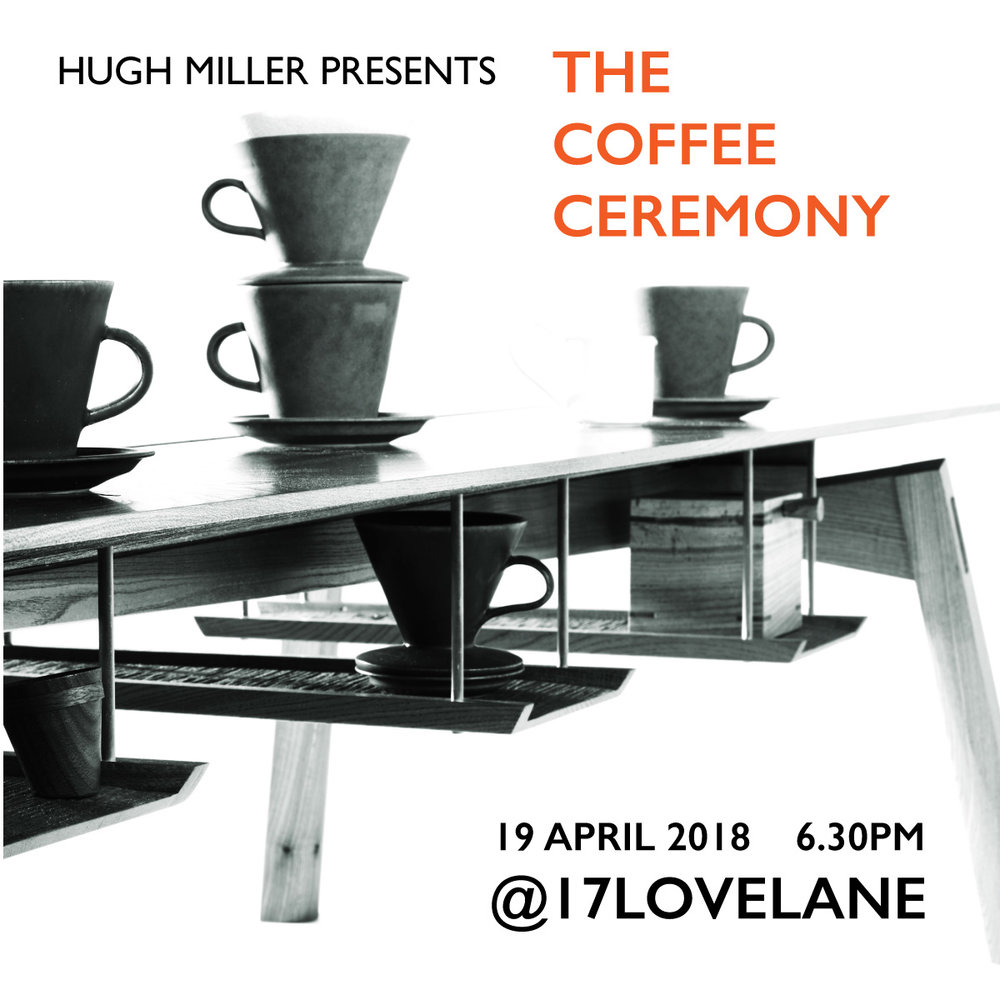 17 Love Lane: Hugh Miller presents: The Coffee Ceremony