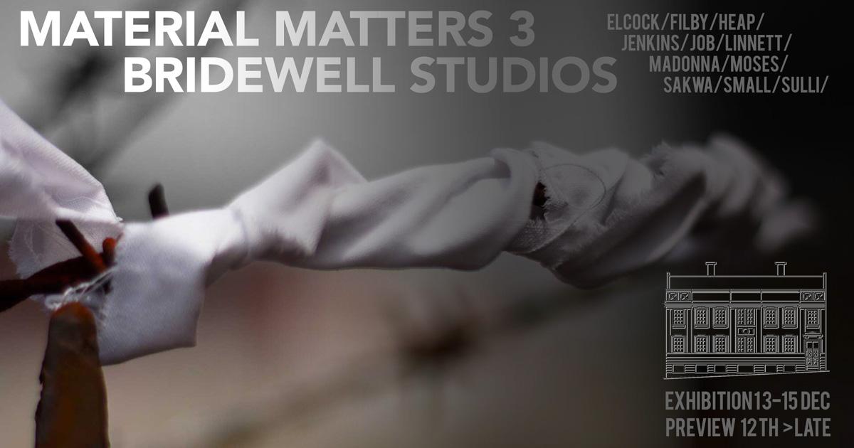 Bridewell Studios: Material Matters Act 3