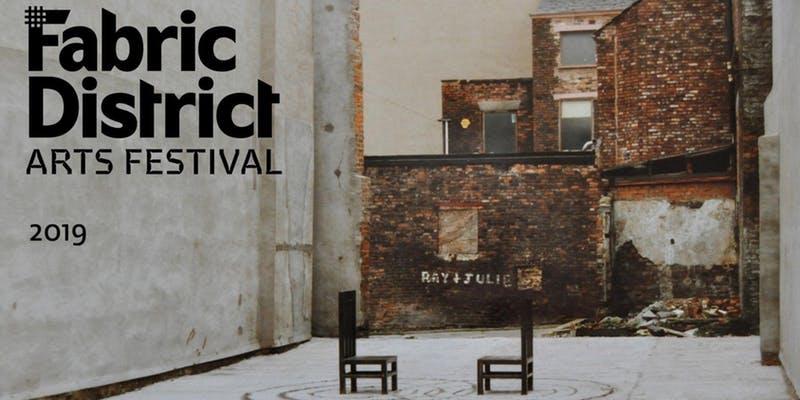 Fabric District: Fabric District Arts Festival 2019