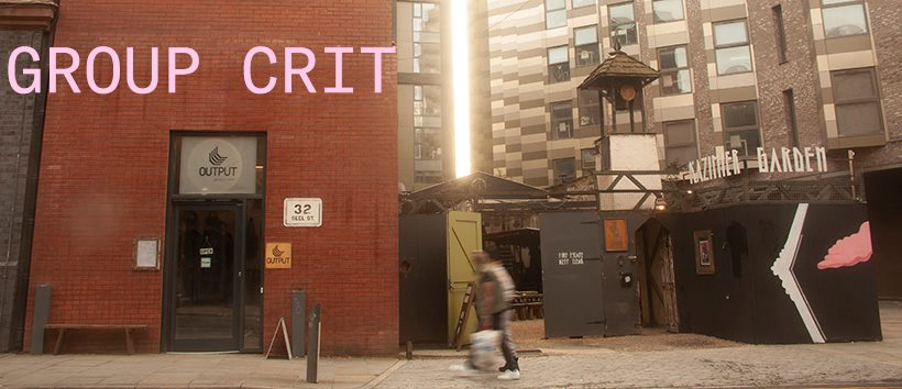 OUTPUT gallery: Group Crit