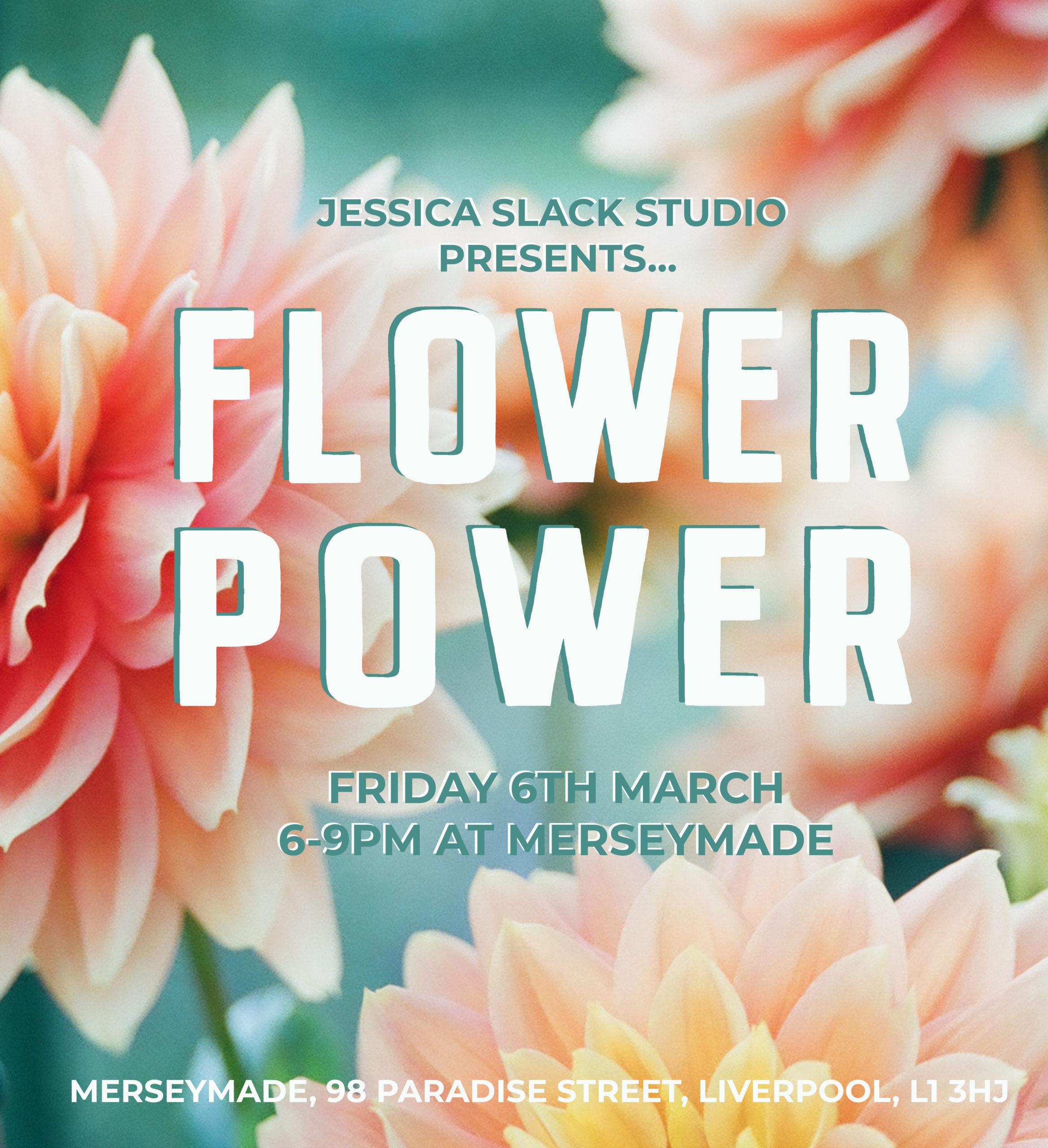 Merseymade: Jessica Slack Studio - Flower Power