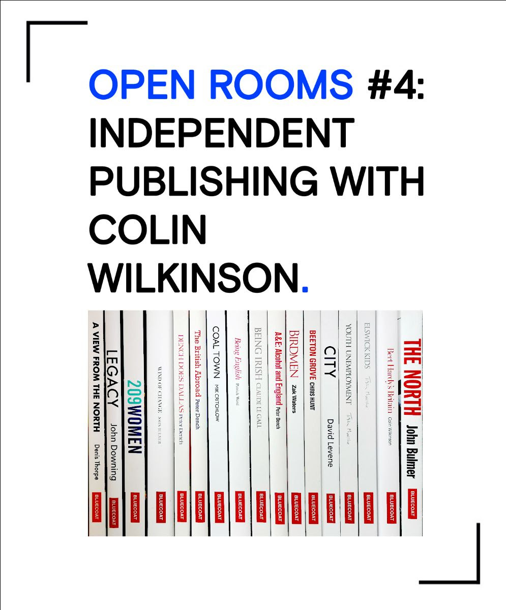 Open Eye Gallery (Online): Open Rooms #4 - Independent Publishing with Colin Wilkinson