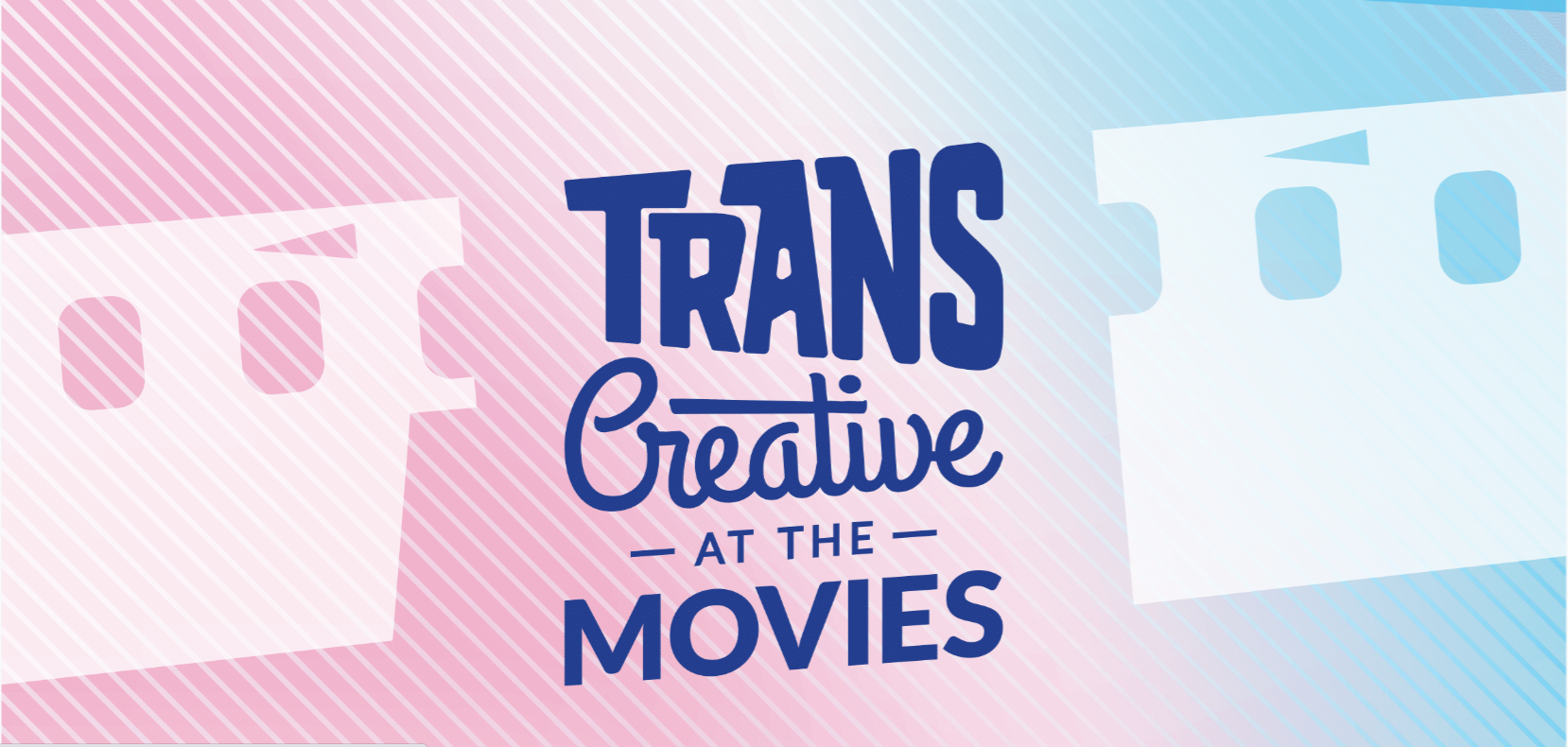 Homotopia: Trans Creative at the Movies