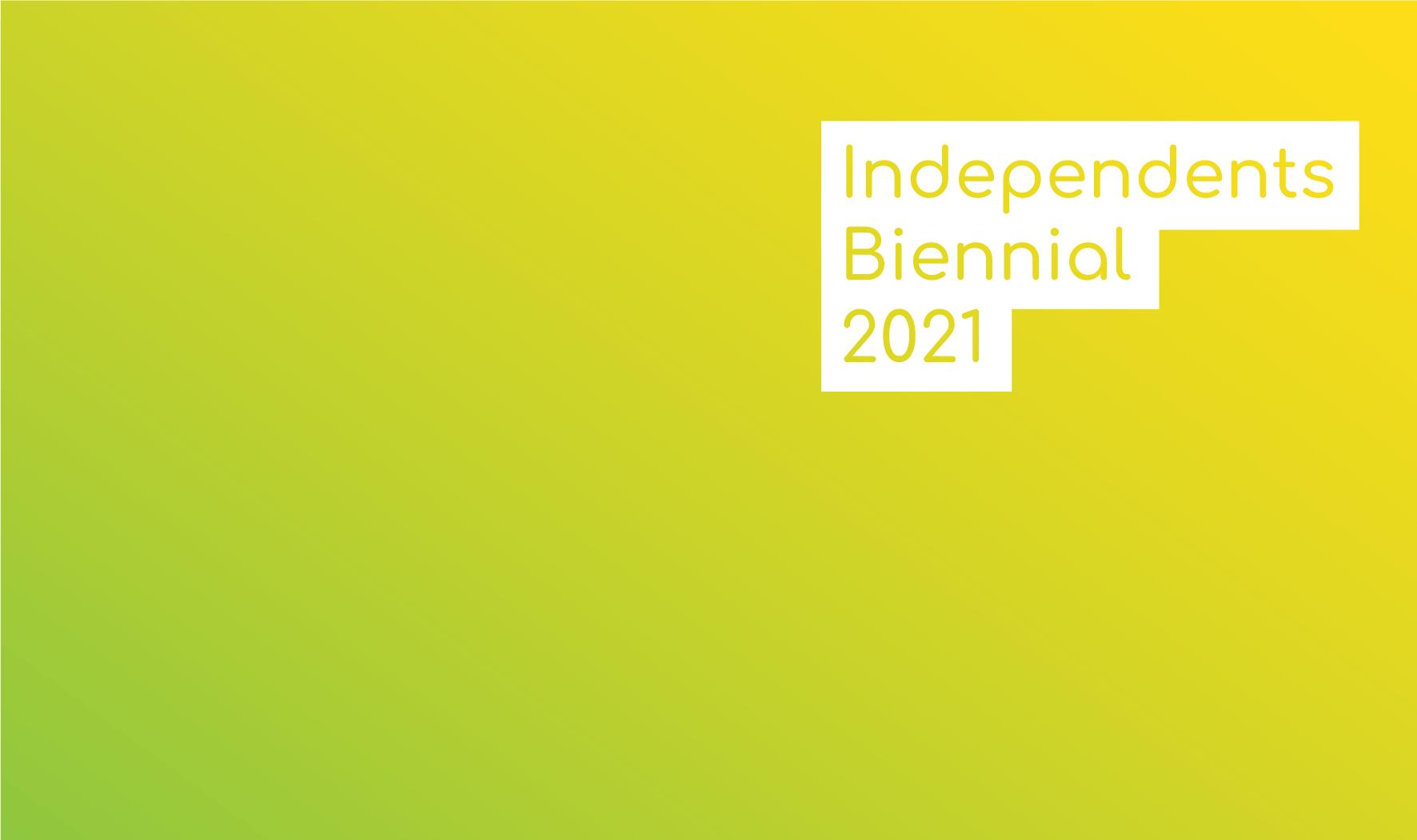 Independents Biennial 2021