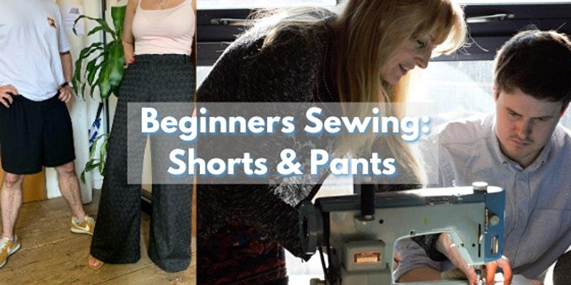 Make. Baltic: Beginner Sewing - Shorts or Pants
